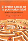 EL ORDEN SOCIAL EN LA POSMODERNIDAD - 9788492806263 - ANGEL ENRIQUE CARRETERO PASIN