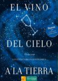 EL VINO DEL CIELO A LA TIERRA: LA VITICULTURA BIODINAMICA - 9788493277963 - NICOLAS JOLY