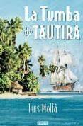 LA TUMBA DE TAUTIRA - 9788493448363 - LUIS MOLLA AYUSO