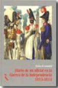 DIARIO DE UN OFICIAL EN LA GUERRA DE LA INDEPENDENCIA 1813-1814 - 9788493517663 - MATIAS LAMADRID