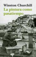 LA PINTURA COMO PASATIEMPO - 9788494226663 - WINSTON CHURCHILL