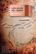 LOS HILOS DEL TIEMPO - 9788494663963 - VV.AA.