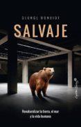 SALVAJE - 9788494740763 - GEORGE MOMBIOT