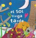 EL SOL LLEGA TARDE - 9788494741463 - SUSANA PEIX