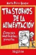 TRASTORNOS DE LA ALIMENTACION: CLAVES PARA IDENTIFICARLOS Y PREVE NIRLOS - 9788495948663 - MARTA PEREZ GASPAR