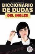 DICCIONARIO DE DUDAS DEL INGLES - 9788495959263 - JOSE MERINO BUSTAMANTE