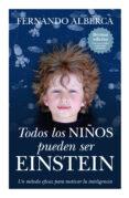 TODOS LOS NIÑOS PUEDEN SER EINSTEIN: UN METODO EFICAZ PARA MOTIVA R LA INTELIGENCIA (2ª ED.) - 9788496947863 - FERNANDO ALBERCA DE CASTRO