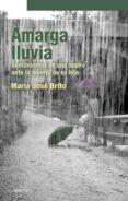AMARGA LLUVIA: SENTIMIENTOS DE UNA MADRE ANTE LA MUERTE DE SU HIJ O - 9788497432863 - MARIA JOSE BRITO