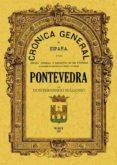 CRONICA DE LA PROVINCIA DE PONTEVEDRA (ED. FACSIMIL DE 1867) - 9788497610063 - FERNANDO FULGOSIO