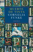 MUERTE DE TINTA - 9788498414363 - CORNELIA FUNKE