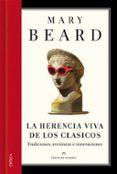 LA HERENCIA VIVA DE LOS CLASICOS - 9788498926163 - MARY BEARD