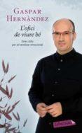 L OFICI DE VIURE BE - 9788499302263 - GASPAR HERNANDEZ