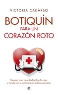 BOTIQUIN PARA UN CORAZON ROTO - 9788499707563 - VICTORIA CADARSO