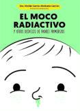 EL MOCO RADIACTIVO (EBOOK) - 9788499709963 - MARIAN GARCIA