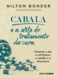 Descargar libros gratis en archivo pdf CABALA E A ARTE DO TRATAMENTO DA CURA (Literatura española) 9788581227863 CHM PDB DJVU
