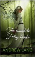 THE COMPLETE FAIRY BOOKS (EBOOK) - 9788827807163 - ANDREW LANG