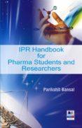 Descarga gratuita de libros kindle IPR HANDBOOK FOR PHARMA STUDENTS AND RESEARCHERS en español de