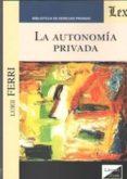 LA AUTONOMIA PRIVADA - 9789563921663 - LUIGI FERRI