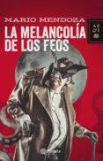 LA MELANCOLIA DE LOS FEOS (EBOOK) - 9789584250063 - MARIO MENDOZA