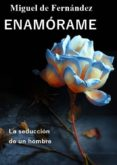 ENAMÓRAME (EBOOK) - cdlap00010663 - MIGUEL DE FERNANDEZ