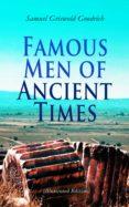 Epub ebooks para descargar gratis FAMOUS MEN OF ANCIENT TIMES (ILLUSTRATED EDITION) 4057664556073 de SAMUEL GRISWOLD GOODRICH RTF CHM