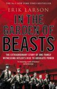 IN THE GARDEN OF BEASTS: LOVE AND TERROR IN HITLER S BERLIN - 9780552777773 - ERIK LARSON