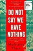 DO NOT SAY WE HAVE NOTHING - 9781783782673 - MADELEINE THIEN