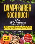 Descargas de libros de iphone DAMPFGARER KOCHBUCH: XXL. 250 REZEPTE FÜR IHREN DAMPFGARER 9783967244373  de CARO SOMMER