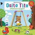 OSITO TITO. ¡VAMOS A JUGAR! - 9788408128373 - BENJI DAVIES