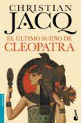 EL ULTIMO SUEÑO DE CLEOPATRA - 9788408140573 - CHRISTIAN JACQ
