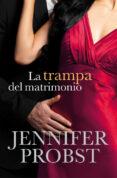 LA TRAMPA DEL MATRIMONIO (CASARSE CON UN MILLONARIO 2) - 9788415962373 - JENNIFER PROBST