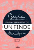 GUIA NO ABURRIDA PARA DISFRUTAR DE UN FINDE EN BARCELONA - 9788416177073 - MR. WONDERFUL