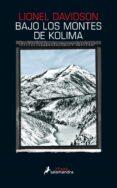 BAJO LOS MONTES DE KOLIMA - 9788416237173 - LIONEL DAVIDSON