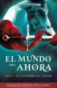 EL MUNDO DEL AHORA. LIBRO 1: EL DESPERTAR DE LOXRAN (EBOOK) - 9788416508273 - MARCOS PALLARES