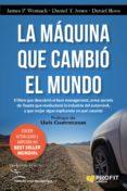 LA MAQUINA QUE CAMBIO EL MUNDO: LA HISTORIA DE LA PRODUCCION LEAN , EL ARMA SECRETA DE TOYOTA QUE REVOLUCIONO LA INDUSTRIA MUNDIAL DEL AUTOMOVIL - 9788416583973 - JAMES P. WOMACK