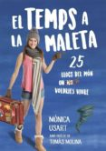 el temps a la maleta: 25 llocs del mon on no voldries viure-monica usart-9788416670673