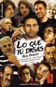 Descargar libros gratis para kindle en línea LO QUE TÚ DIGAS in Spanish de ALEX FIDALGO CONDE 9788417248673