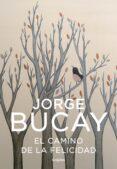 EL CAMINO DE LA FELICIDAD - 9788425338373 - JORGE BUCAY
