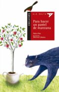 PARA HACER UN PASTEL DE MANZANA - 9788426372673 - PABLO ALBO