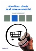 ATENCION AL CLIENTE EN EL PROCESO COMERCIAL - 9788428333573 - SOLEDAD CARRASCO FERNANDEZ