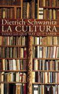 la cultura (ebook)-dietrich schwanitz-9788430620173