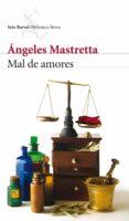 MAL DE AMORES - 9788432212673 - ANGELES MASTRETTA