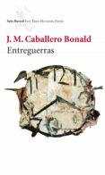 ENTREGUERRAS - 9788432214073 - JOSE MANUEL CABALLERO BONALD