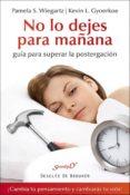 NO LO DEJES PARA MAÑANA: GUIA PARA SUPERAR LA POSTERGACION - 9788433026873 - PAMELA S. WIEGARTZ