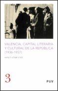VALENCIA CAPITAL LITERARIA Y CULTURAL DE LA REPUBLICA 1936-1937 - 9788437069173 - MANUEL AZNAR