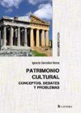 PATRIMONIO CULTURAL: CONCEPTOS, DEBATES Y PROBLEMAS - 9788437634173 - IGNACIO GONZALEZ-VARAS