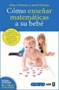 cómo enseñar matmáticas a su bebé (ebook)-glen doman-janet doman-9788441431973
