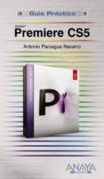 PREMIERE CS5 - 9788441528673 - ANTONIO PANIAGUA NAVARRO