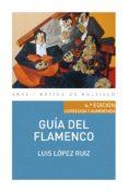 guía del flamenco (ebook)-luis lopez ruiz-9788446045373
