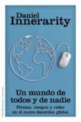 UN MUNDO DE TODOS Y DE NADIE - 9788449328473 - DANIEL INNERARITY